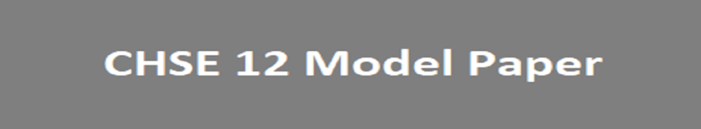 CHSE 12 Model Paper 2021 Odisha 12th Blueprint 2021 CHSE Plus II Question Paper 2021